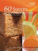 60 succès de boulangerie-pâtisserie