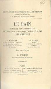 Le Pain. Aliment minéralisateur physiologique - Composition - Hygiène thérapeutique
