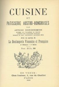 Cuisine et pâtisserie Austro-Hongroises, avec un aperçu de la boulangerie Viennoise et Française