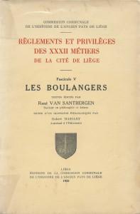 Règlements et privilèges des XXXII métiers de la cité de Liège. Fascicule V. Les boulangers