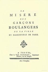 La misère des garçons Boulangers de la ville & faubourgs de Paris