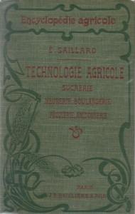 Technologie agricole, sucrerie, meunerie, boulangerie, féculerie, amidonnerie, glucoserie