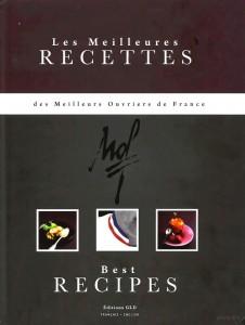 Les meilleures recettes des meilleurs ouvriers de France Vol. 1