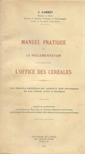 Manuel pratique de la réglementation concernant l'office des céréales