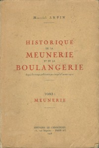 Historique de la Meunerie et de la Boulangerie - Tome I - Meunerie