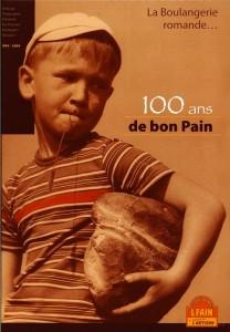 La boulangerie romande... 100 ans de bon pain