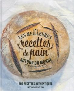 Les meilleures recettes de pain autour du monde