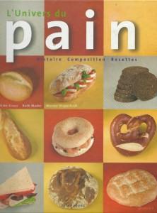 L'univers du pain, histoire, composition, recettes