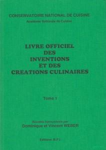 Livre officiel des inventions et des creations culinaires, Tome 1