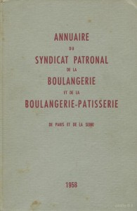 Annuaire du syndicat patronal de la boulangerie et de la boulangerie-pâtisserie de Paris et de la Seine - 1958 -