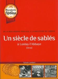 De la boulangerie Fouilleul à la biscuiterie de l'Abbaye, un siècle de sablés à Lonlay-L'Abbaye
