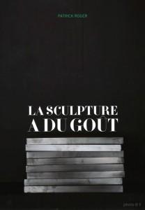 La sculpture à du goût