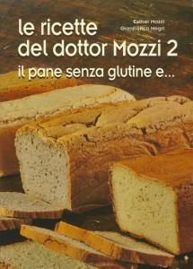 Le ricette del dottor Mozzi 2, Il pane senza glutine e...