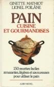 150 recettes faciles amusantes, légère et savoureuses pour utiliser le pain